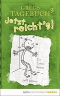 Gregs Tagebuch 3 - Jetzt reicht's! - Jeff Kinney - E-Book