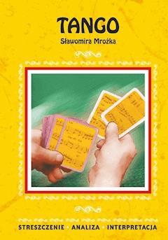 Tango Sławomira Mrożka. Streszczenie, analiza, interpretacja - Monika Matella-Pyrek - ebook