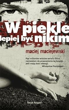 W piekle lepiej być nikim - Maciej Maciejewski - ebook