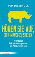 Hören Sie auf, sich im Weg zu stehen - Mentales Selbstmanagement in Alltag und Job - Tom Diesbrock - E-Book
