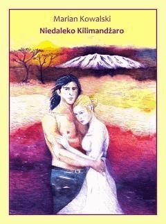 Niedaleko Kilimandżaro - Marian Kowalski - ebook