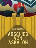 Abschied von Askalon - Eva Rechlin - E-Book