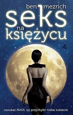 Seks na księżycu - Ben Mezrich - ebook