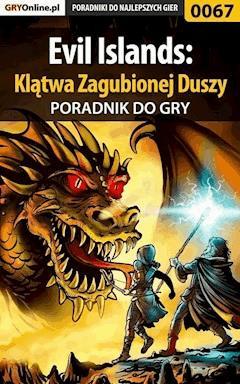 """Evil Islands: Klątwa Zagubionej Duszy - poradnik do gry - Tomasz """"Sznur"""" Pyzioł - ebook"""