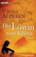 Die Löwin von Kilima - Ellen Alpsten - E-Book