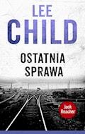 Jack Reacher. Ostatnia sprawa - Lee Child - ebook