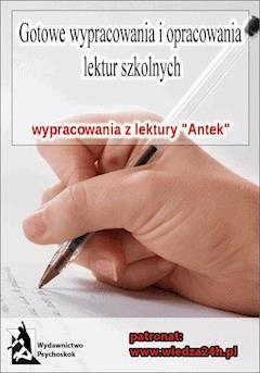 """Wypracowania - Bolesław Prus """"Antek"""" - Opracowanie zbiorowe - ebook"""