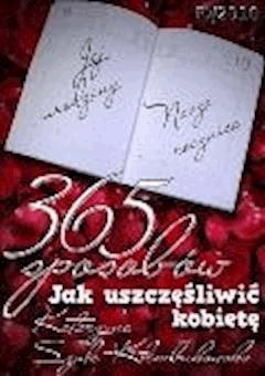 365 sposobów jak uszczęśliwić kobietę - Katarzyna Szulc-Kłembukowska - ebook