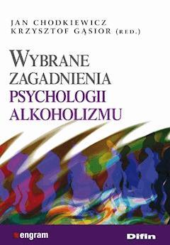 Wybrane zagadnienia psychologii alkoholizmu - Jan Chodkiewicz, Krzysztof Gąsior - ebook