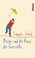 Hector und die Kunst der Zuversicht - François Lelord - E-Book