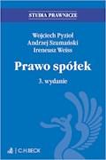 Prawo spółek. Wydanie 3 - Andrzej Szumański, Wojciech Pyzioł, Ireneusz Weiss - ebook