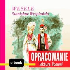 Wesele (Stanisław Wyspiański) - opracowanie - Andrzej I. Kordela - ebook