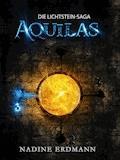 Die Lichtstein-Saga 1: Aquilas - Nadine Erdmann - E-Book
