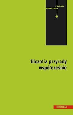 Filozofia przyrody współcześnie - Mariola Kuszyk-Bytniewska, Andrzej Łukasik - ebook