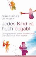 Jedes Kind ist hoch begabt - Gerald Hüther - E-Book