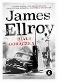 Biała Gorączka - James Ellroy - ebook