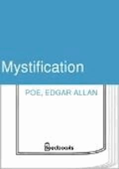Mystification - Edgar Allan Poe - ebook