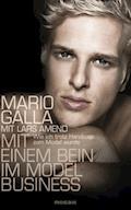 Mit einem Bein im Modelbusiness - Mario Galla - E-Book