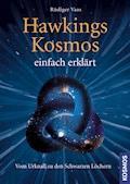 Hawkings Kosmos einfach erklärt - Rüdiger Vaas - E-Book