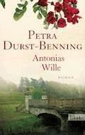 Antonias Wille - Petra Durst-Benning - E-Book