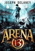 Arena 13 - Joseph Delaney - ebook