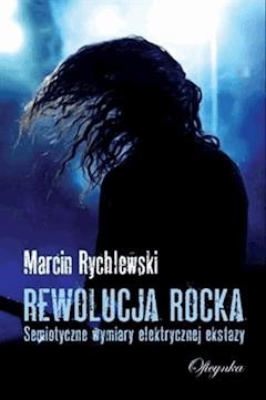 Rewolucja rocka - Marcin Rychlewski - ebook