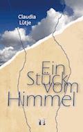 Ein Stück vom Himmel - Claudia Lütje - E-Book