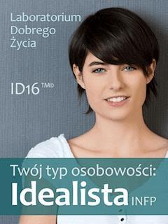 Twój typ osobowości: Idealista (INFP) - Laboratorium Dobrego Życia - ebook