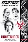 Star Trek - The Next Generation: Doppelhelix 2 - Überträger - Dean Wesley Smith - E-Book