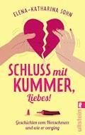 Schluss mit Kummer, Liebes! - Elena-Katharina Sohn - E-Book