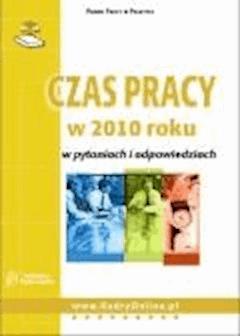 Czas pracy w 2010 roku w pytaniach i odpowiedziach  - ebook