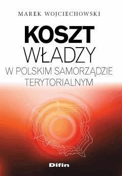Koszt władzy w polskim samorządzie terytorialnym - Marek Wojciechowski - ebook