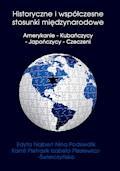 Historyczne i współczesne stosunki międzynarodowe Amerykanie - Kubańczycy - Japończycy - Czeczeni - Edyta Najbert, Nina Podsiedlik, Kamil Pietrasik - ebook