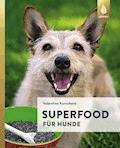 Superfood für Hunde - Valentina Kurscheid - E-Book