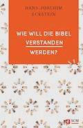 Wie will die Bibel verstanden werden? - Hans-Joachim Eckstein - E-Book