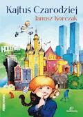 Kajtuś Czarodziej - Janusz Korczak - ebook + audiobook