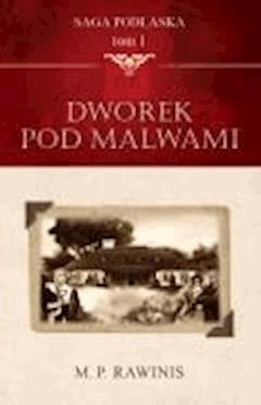 SAGA PODLASKA Tom 1 - Marian Piotr Rawinis - ebook