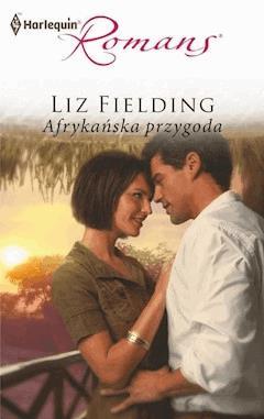 Afrykańska przygoda - Liz Fielding - ebook