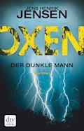 Oxen. Der dunkle Mann - Jens Henrik Jensen - E-Book