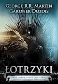 Łotrzyki - George R.R. Martin, Gardner Dozois - ebook
