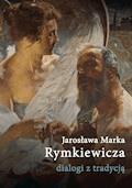 Jarosława Marka Rymkiewicza dialogi z tradycją - ebook