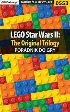 LEGO Star Wars II: The Original Trilogy - poradnik do gry - Krzysztof Gonciarz - ebook