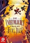 Die unheimlichen Fälle des Lucius Adler 2: Jagd auf den Unsichtbaren - Bernd Perplies - E-Book
