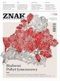 Miesięcznik Znak. Białoruś. Pobyt tymczasowy. Nr 726 - Opracowanie zbiorowe - ebook