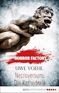 Horror Factory - Necroversum: Die Kathedrale - Uwe Voehl - E-Book