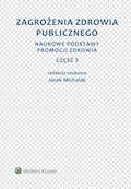 Zagrożenia zdrowia publicznego. Część 3. Naukowe podstawy promocji zdrowia - Jacek Michalak - ebook