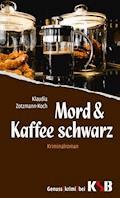 Mord & Kaffee schwarz - Klaudia Zotzmann-Koch - E-Book