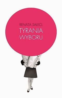 Tyrania wyboru - Renata Salecl - ebook
