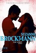Troubleshooters - Am Limit - Suzanne Brockmann - E-Book