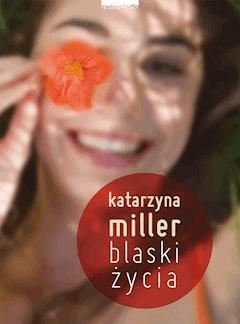 Blaski życia - Katarzyna Miller - ebook